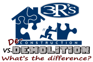 De-construction vs Demolition by 3Rs Construction in Salem Oregon