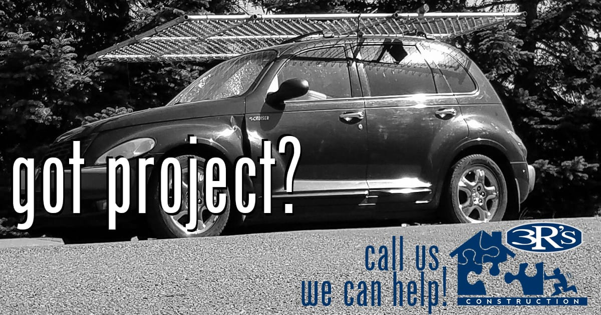 got project? 3Rs Construction can help!