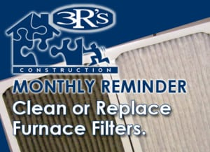 Monthly Reminder Clean or Replace Furnace Filters