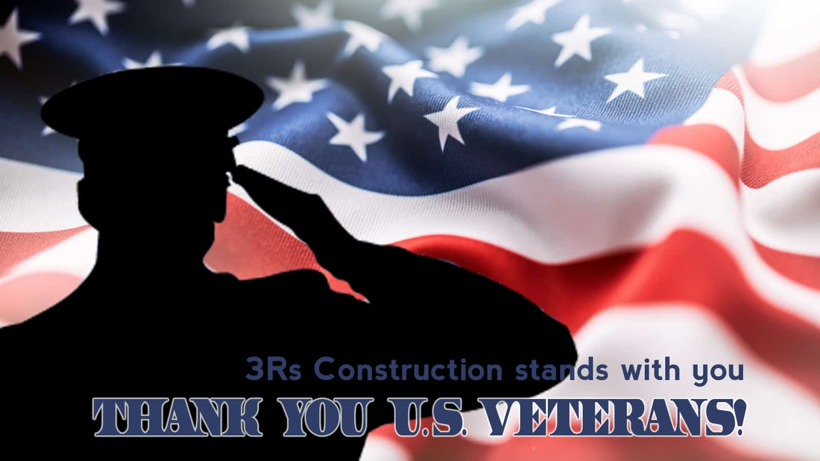 3Rs Construction Stands with our Veterans