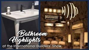 Bathroom highlights found at IBS 2019